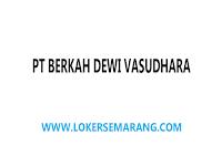 Lowongan Kerja Semarang Staff Import di PT Berkah Dewi Vasudhara