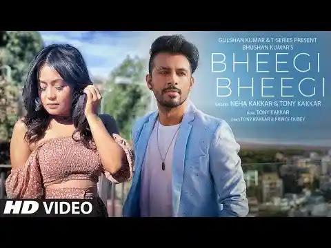 Bheegi Bheegi Lyrics | Neha Kakkar, Tony Kakkar | T-Series