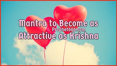 Mohini and Vashikaran Mantra to Become as Attractive as Krishna