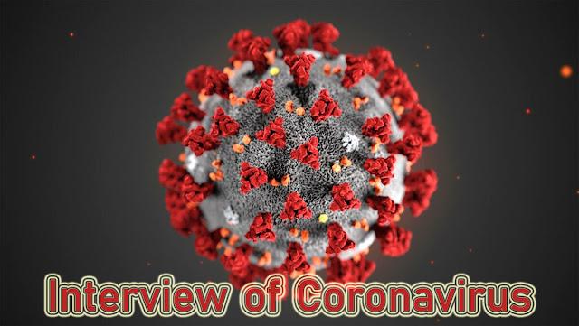 Coronavirus. Interview of Coronavirus. (COVID-19)