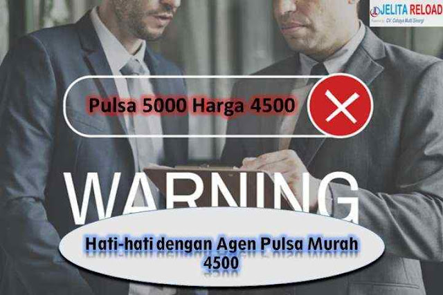 Hati-hati dengan Agen Pulsa Murah 4500