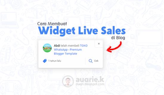 Cara Membuat Widget Live Sales di Blog SEO Friendly