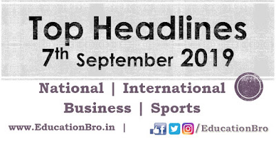 Top Headlines 7th September 2019: EducationBro