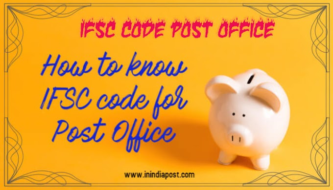 POSB- Post Office IFSC code full list in detail (updated)