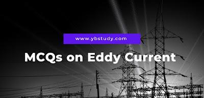 Eddy currents testing MCQ