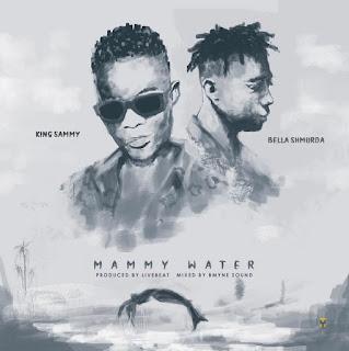 [Music] King Sammy Ft. Bella Shmurda – Mammy Water
