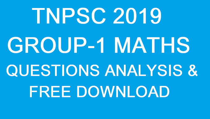 TNPSC 2019 GROUP 1 MATHS QUESTION PAPER ANALYSIS & FREE DOWNLOAD