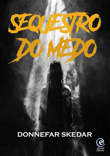 Sequestro do Medo - Donnefar Skedar