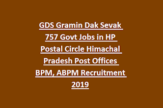 GDS Gramin Dak Sevak 757 Govt Jobs in HP Postal Circle Himachal Pradesh Post Offices BPM, ABPM Recruitment 2019