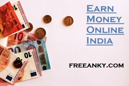 Earn Money Online india: Multiple Ways to Make Money online in india