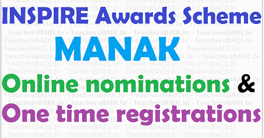 MANAK INSPIRE Awards Scheme Online nominations, One time registrations 2018