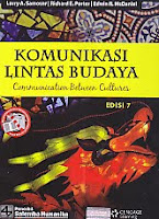 Judul Buku : Komunikasi Lintas Budaya – Communication Between Cultures Edisi 7 Pengarang : Larry A. Samovar – Richard E. Porter – Edwin R. McDaniel Penerbit : Salemba Humanika
