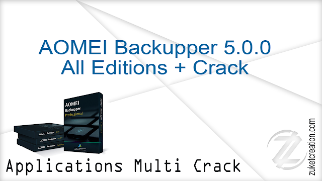 AOMEI Backupper 5.0.0 All Editions + Crack  |  108 MB