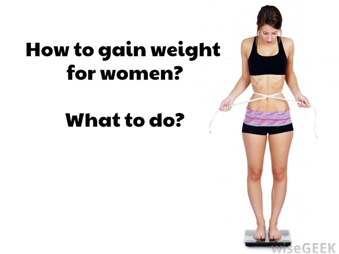 What Can Women do to Gain Weight || Female Weight Gain