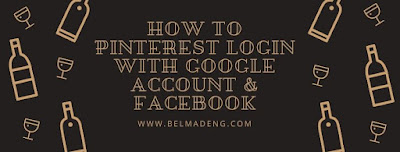 How To Pinterest Login With Google Account & Facebook