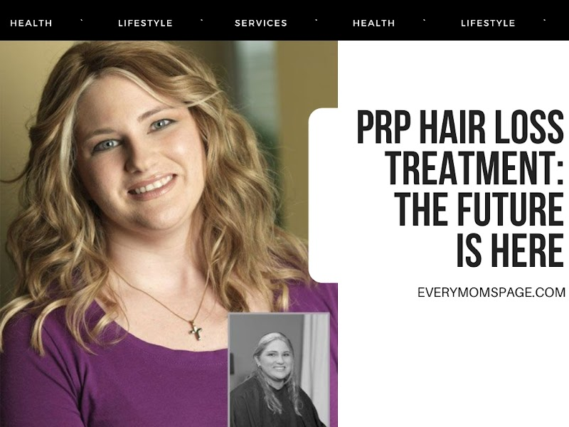 PRP Hair Loss Treatment: The Future Is Here