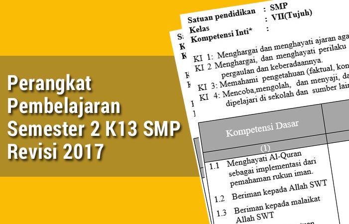 Perangkat Pembelajaran Semester 2 Kurikulum 2013 SMP Revisi 2017