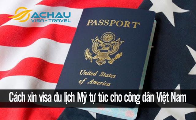 Cách xin visa du lịch Mỹ tự túc cho công dân Việt Nam
