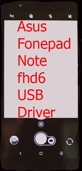 Asus Fonepad Note fhd6 USB Driver
