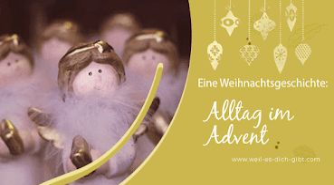 Alltag im Advent - 🔔 Eine Adventgeschichte