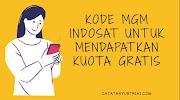 Kode MGM Indosat Untuk Mendapatkan Kuota Gratis