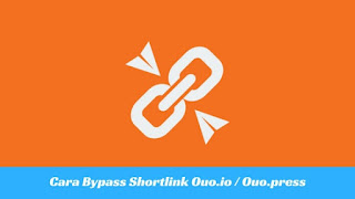 Cara Mudah Melewati  Bypass Shortlink Ouo.io