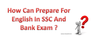How Can Prepare For English In SSC And Bank Exam?