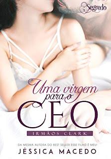 Uma virgem para o CEO (Irmãos Clark Livro1)