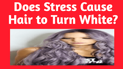 Does Stress Cause Hair to Turn White?