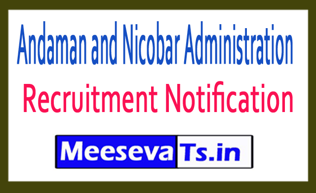 Andaman and Nicobar Administration Recruitment