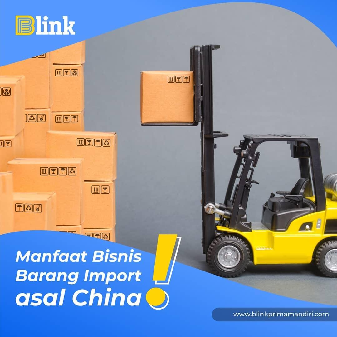 Manfaat Bisnis Barang Import China