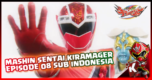 Mashin Sentai Kiramager Episode 08 Subtitle Indonesia