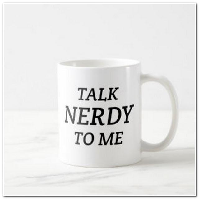 Funny Nerdy Coffee Mugs