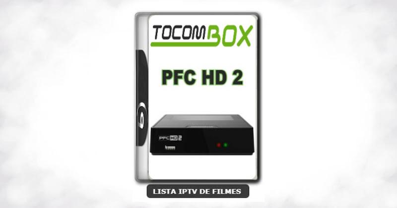 Tocombox PFC HD 2 Nova Atualização SKS 107.3w Anik G1 ON V1.058