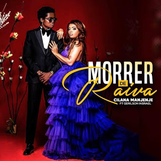 Cilana Manjenje feat. Greilson Insrael - Morrer De Raiva (Zouk) [Download Mp3]