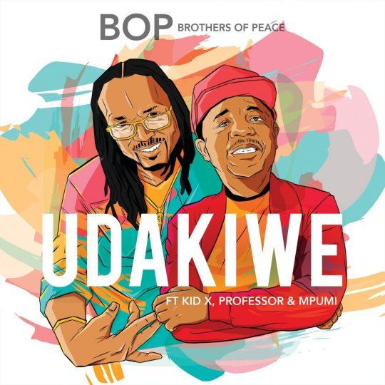 Brothers Of Peace – Udakiwe feat. Kid X, Professor & Mpumi 45 Mix