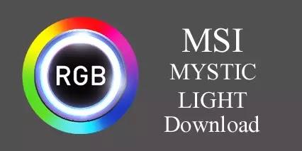 Download MSI Mystic Light RGB Utility (2021 LATEST v.3.0)