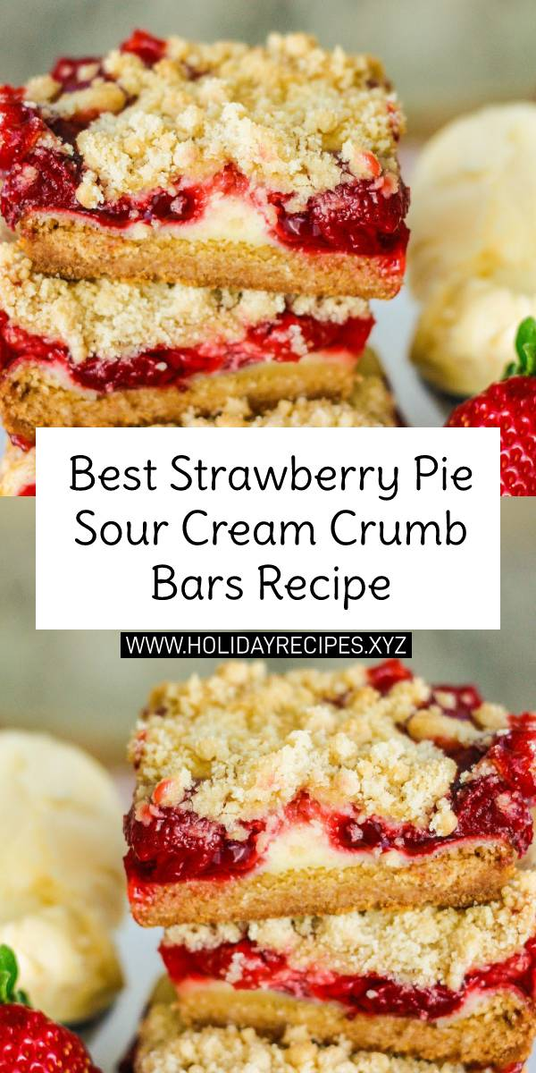 Best Strawberry Pie Sour Cream Crumb Bars - You can use any pie filling that you would like in these!  They would be yummy with cherry or even blueberry! These are easy to make and I know you will love them just like we did! #bestdessert #strawberry #strawberrypie #pie #pierecipe #sourcream #crumbbars #bars #bestpie #bestpierecipe #easypie #barsrecipe #easydessertrecipe