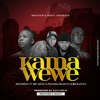 AUDIO : Aldofbeatz ft Mo music x Becka Title x Hakeem Bamuyu – kama wewe | DOWNLOAD