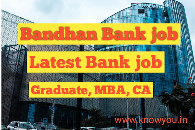 Bandhan Bank Recruitment , Latest Bank vacancy, Bandhan Bank job openings,