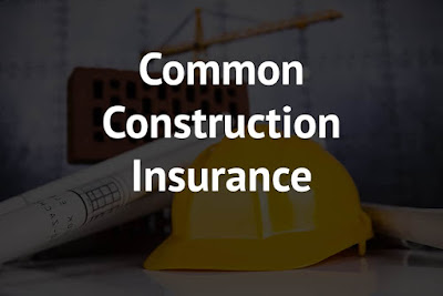 Types of Insurance on Construction Project | CAR Policy