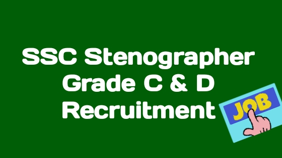 SSC Stenographer Grade C & D Recruitment