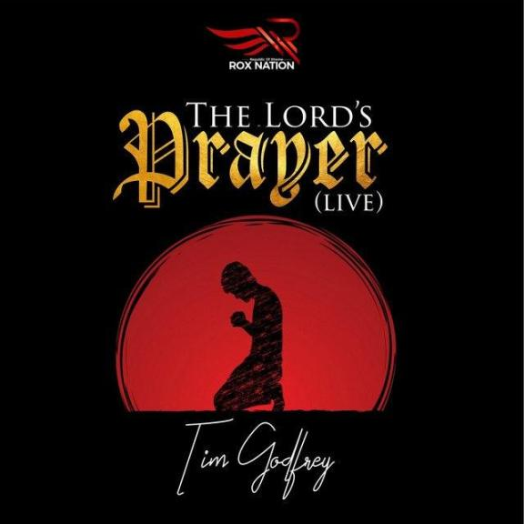 Tim Godfrey – The Lord's Prayer (LIVE)