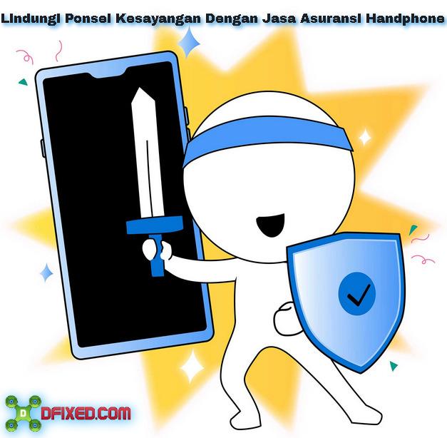 Kenali Manfaat Jasa Asuransi Handphone