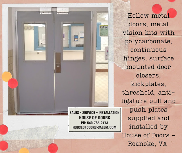 Hollow metal doors, metal vision kits with polycarbonate, continuous hinges, surface mounted door closers, kickplates, threshold, anti-ligature pull and push plates supplied and installed by House of Doors - Roanoke, VA