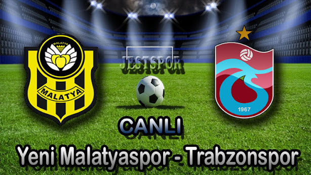 Yeni Malatyaspor - Trabzonspor Jestspor izle