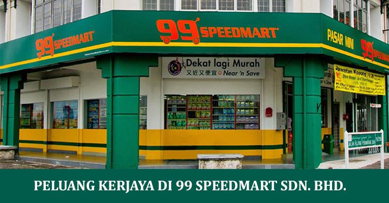 PERMOHONAN JAWATAN TERKINI DI 99 SPEEDMART SDN. BHD.