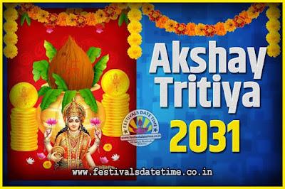 2031 Akshaya Tritiya Pooja Date and Time, 2031 Akshaya Tritiya Calendar