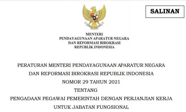 PERATURAN MENTERI PENDAYAGUNAAN APARATUR NEGARA DAN REFORMASI BIROKRASI REPUBLIK INDONESIA NOMOR 29 TAHUN 2021  TENTANG PENGADAAN PEGAWAI PEMERINTAH DENGAN PERJANJIAN KERJA UNTUK JABATAN FUNGSIONAL