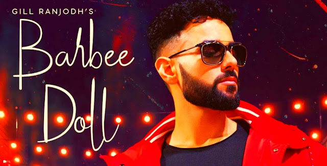 BARBEE DOLL LYRICS- GILL RANJODH | PUNJABI SONG